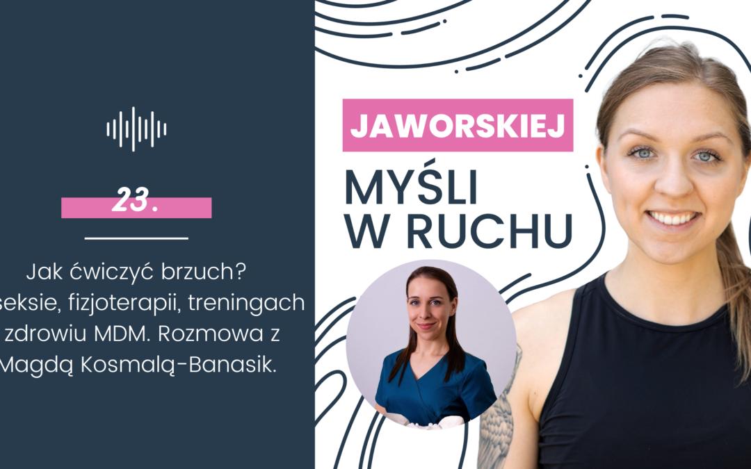23. Jak ćwiczyć brzuch? O seksie, fizjoterapii, treningach i zdrowiu MDM. Rozmowa z Magdą Kosmalą-Banasik.